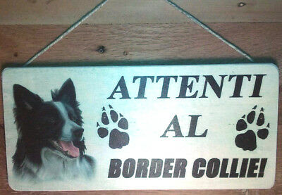 Cartello legno ATTENTI AL CANE BORDER COLLIE  cm. 13x28