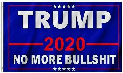Donald Trump For President 2020 NO More Bullshit Flag MAGA Outdoor Banner 3X5 Ft
