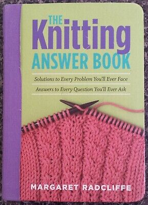 The Knitting Answer Book: Solutions to Every Problem You'll Ever Face,...
