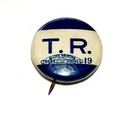 1912 TEDDY ROOSEVELT T.R. theodore campaign pin pinback button badge political