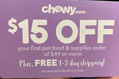 Chewy Chewy.com Coupon - $15 Off First Order $49 Or More - Online - 10/30/2019