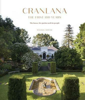 Cranlana: The First 100 Years: The House, the Garden, the People by Michael Shmi