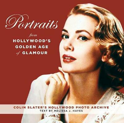 Portraits from Hollywood's Golden Age of Glamour: Portraits from the Golden Age