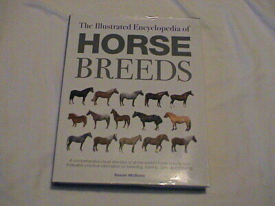 THE ILLUSTRATED ENCYCLOPEDIA OF HORSE BREEDS BY SUSAN McBANE HARD BOOK W/COVER