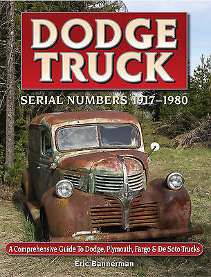 New Book! Dodge Truck Serial Numbers 1917 - 1980 Dodge, Plymouth, Fargo, Desoto