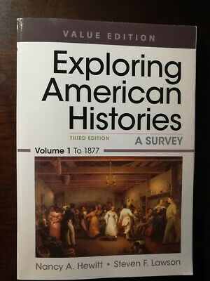 Exploring American Histories, Volume 1: A Brief Survey with Sources by Nancy A.