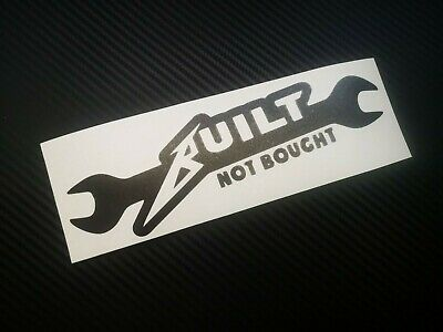 BUILT NOT BOUGHT slogan JDM car/window/wall/laptop vinyl decal/sticker