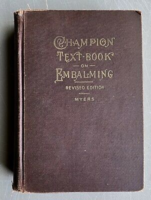 The Champion Text-Book on Embalming Myers 8th Ed 1930 Descriptive Morbid Anatomy