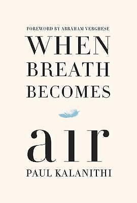 NEW When Breath Becomes Air by Paul Kalanithi, Hardcover with Dust Jacket