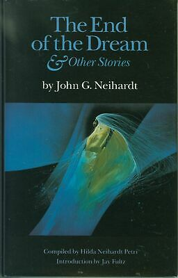 End of the Dream & Other Stories / John G Neihardt Nice Copy 1991 1st ed #230736