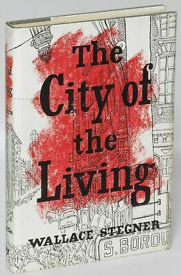 City of the Living & Other Stories / Wallace Stegner Nice Copy 1st ed #187711