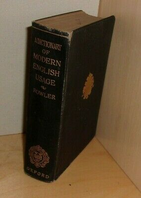 A Dictionary of Modern English Usage, H.W. Fowler, Oxford Press (1927 edition)