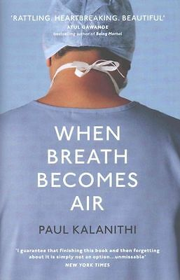 When Breath Becomes Air, Kalanithi, Paul, Good Condition Book, ISBN 978184792367