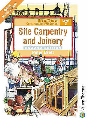 Site Carpentry & Joinery (Nelson Thornes Construction Nvq Series, Level 2) by B