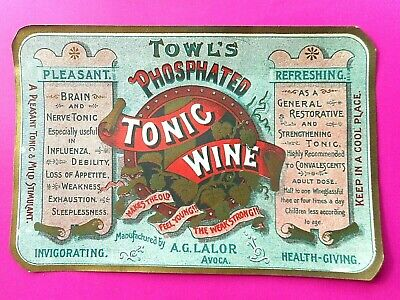 "AVOCA, VIC. LABEL FOR  A.G. LALOR'S ""TOWL'S PHOSPHATED TONIC WINE"".N.MINT. c1900"