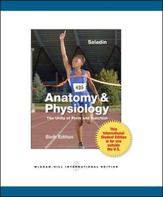 Anatomy & Physiology: The Unity of Form and Function by Kenneth S. Saladin (Engl