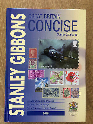 Great Britain Concise Stamp Catalogue 2018 by Stanley Gibbons (Hard Back) F