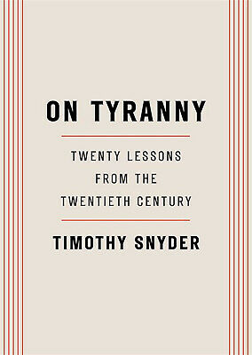 (P.D.F) On Tyranny: Twenty Lessons from the Twentieth byTimothy Snyder