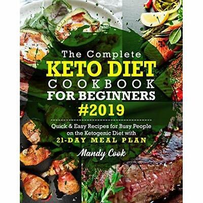 The Complete Keto Diet Cookbook For Beginners Ketogenic Diet Recipes 2019 Ebo0k