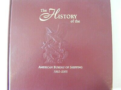 The History of the American Bureau of Shipping 1862-2005