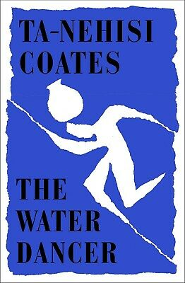 New softcover --- The Water Dancer: A Novel by Ta-Nehisi Coates