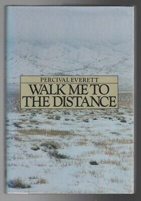 Percival EVERETT / WALK ME TO THE DISTANCE Signed 1st Edition 1985