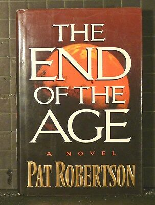The End of the Age :  A Novel by Pat Robertson   (1995, Hardcover)   2445