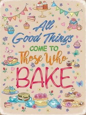 Vintage Metal Sign Plaque All Good Things Come To Those Who Bake Bakery Baking