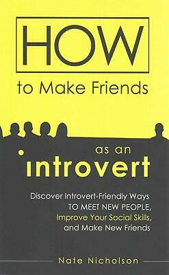 How to Make Friends as an Introvert: Discover Introvert-Friendly Ways to Meet Ne