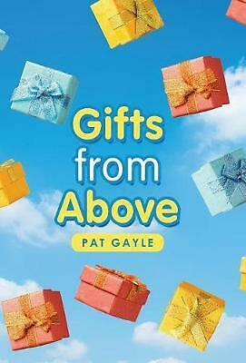 Gifts from Above by Pat Gayle Hardcover Book Free Shipping!