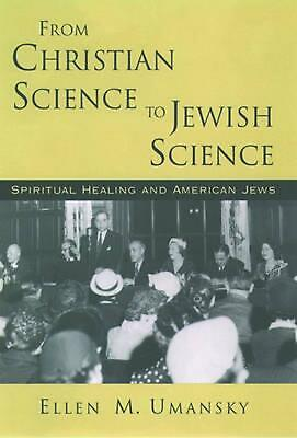 From Christian Science to Jewish Science: Spiritual Healing and American Jews by