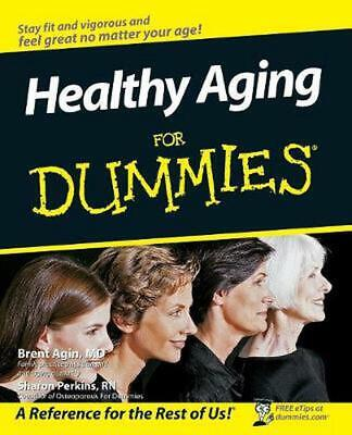 Healthy Aging for Dummies by Brent Agin (English) Paperback Book Free Shipping!