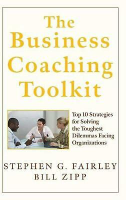 The Business Coaching Toolkit: Top 10 Strategies for Solving the Toughest Dilemm