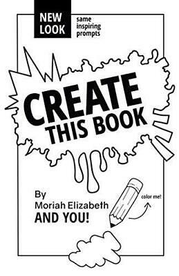 Create This Book Volume 1 Creativity Inspiration Paperback by Moriah Elizabeth