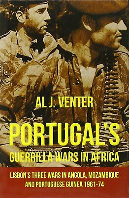Portugal's Guerrilla Wars in Africa: Lisbon's Wars in Angola, Mozambique, Guinea