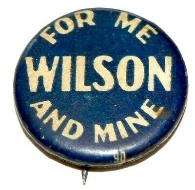 1916 WOODROW WILSON 7/8 campaign pin pinback button badge political presidential