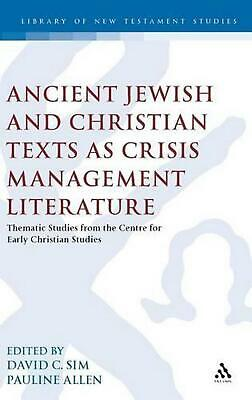 Ancient Jewish and Christian Texts as Crisis Management Lite: Thematic Studies f