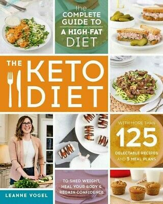 Keto Diet,The Complete Guide to a High-Fat Diet,Recipes by Leanne Vogel