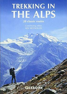 Trekking in the Alps (Mountain Walking), Reynolds, Kev, Good Condition Book, ISB