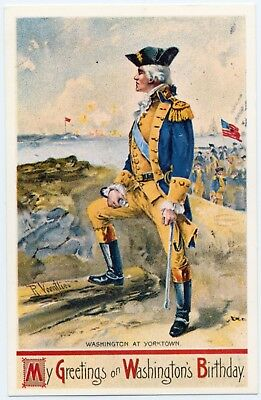 My Greetings On Washington's Birthday Yorktown Signed R. Veentliel Postcard A-7