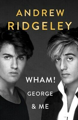 Wham! George & Me : The Sunday Times Bestseller by Andrew Ridgeley 9780241385807