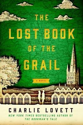 The Lost Book of the Grail: A Novel [ Lovett, Charlie ] Used - VeryGood