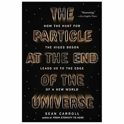 The Particle at the End of the Universe: How the Hunt for the Higgs Boson Leads