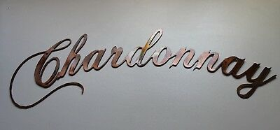 Chardonnay Sign Copper/Bronze Plated