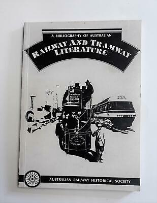 A Bibliography Of Australian Railway And Tramway Literature by Howard Quinlan.