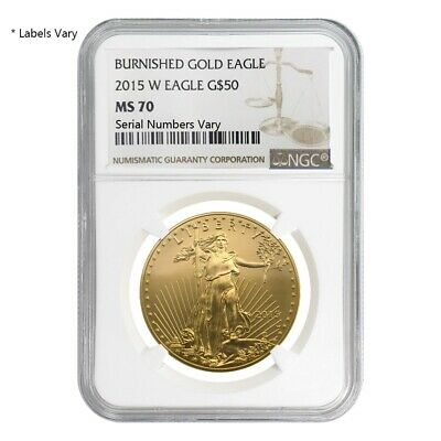 2015 W 1 oz $50 Burnished Gold American Eagle NGC MS 70