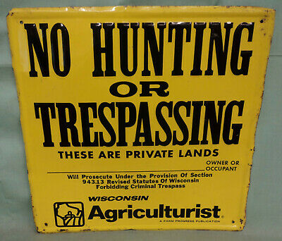 Vintage NO HUNTING TRESPASSING SST Tin Sign 12X12 Wisconsin Agriculturist Emboss