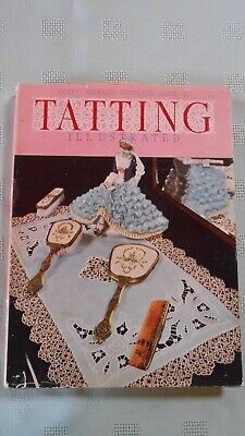 Every Woman's Complete Guide To Tatting   Illustrated