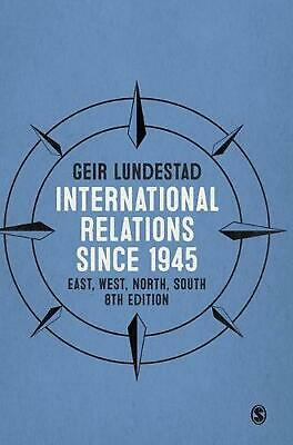 International Relations since 1945: East, West, North, South by Geir Lundestad H