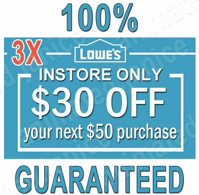 THREE (3×) Lowes $30 OFF $50 FAST DELIVERY (20 Sec) 1COUPON INSTORE ONLY